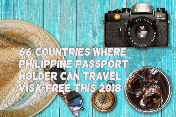 66 Countries Where Philippine Passport Holder Can Travel Visa Free this 2018