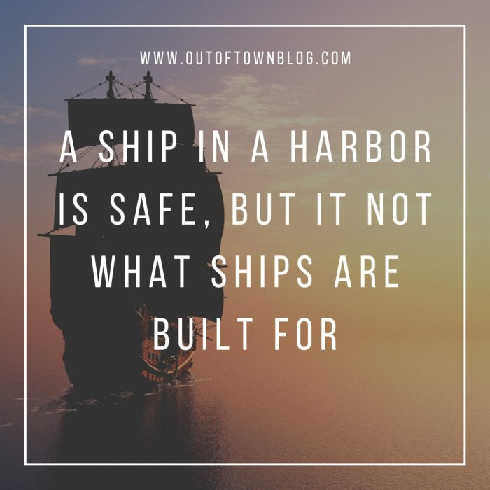 A ship in a harbor is safe