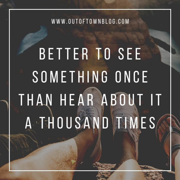 Better to see something once - best travel quotes for Instagram