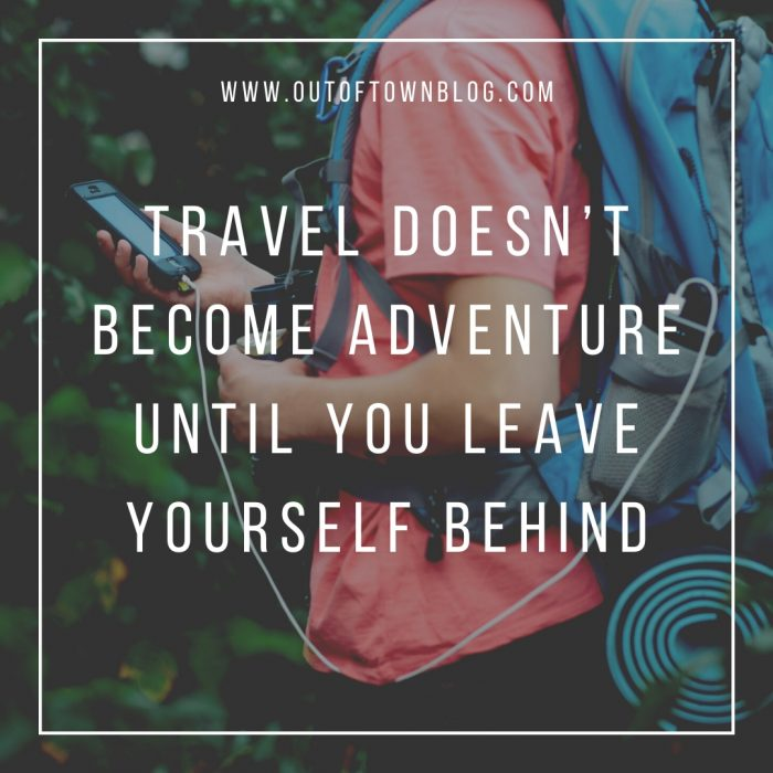 Travel doesnt become adventure