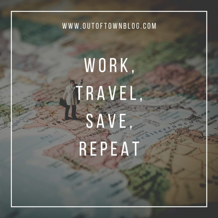 Work Travel Save Repeat